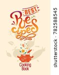 lettering best recipes sign ... | Shutterstock .eps vector #782588545
