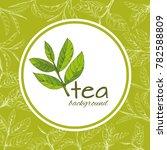 vector background with tea logo ... | Shutterstock .eps vector #782588809