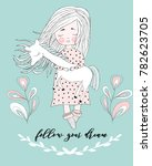 hand drawn cute card with girl... | Shutterstock .eps vector #782623705