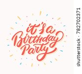 it's a birthday party. | Shutterstock .eps vector #782702371