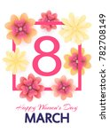8 march. mothers  women's day... | Shutterstock .eps vector #782708149