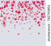 heart confetti on transparent... | Shutterstock .eps vector #782743801