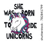 Stock vector typography slogan with cute unicorn vector for t shirt printing and embroidery graphic tee and 782841799