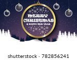 christmas and happy new year... | Shutterstock .eps vector #782856241