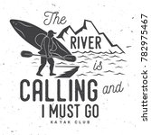 the river is calling and i must ... | Shutterstock .eps vector #782975467
