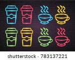 coffee cup neon set light... | Shutterstock .eps vector #783137221