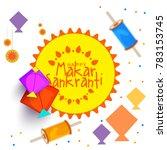celebrate makar sankranti... | Shutterstock .eps vector #783153745