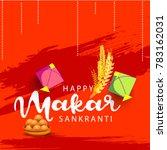 celebrate makar sankranti... | Shutterstock .eps vector #783162031