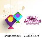 celebrate makar sankranti... | Shutterstock .eps vector #783167275