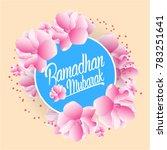 ramadhan mubarak  beautiful... | Shutterstock .eps vector #783251641