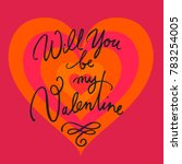 will you be my valentine.... | Shutterstock .eps vector #783254005