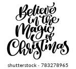 christmas text believe in the... | Shutterstock . vector #783278965