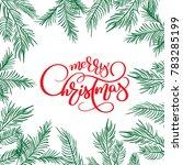 merry christmas calligraphy... | Shutterstock . vector #783285199