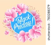 black friday  beautiful... | Shutterstock .eps vector #783288379