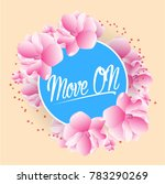 move on  beautiful greeting... | Shutterstock .eps vector #783290269