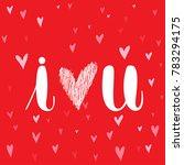 i love you.handwritten... | Shutterstock .eps vector #783294175