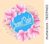 grand sale  beautiful greeting... | Shutterstock .eps vector #783294601