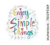 enjoy simple things... | Shutterstock .eps vector #783295369