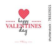 valentine's day artistic hand... | Shutterstock .eps vector #783325021