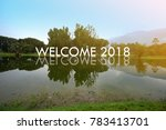 welcome 2018 concept. words on... | Shutterstock . vector #783413701