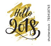 vector hand written hello 2018... | Shutterstock .eps vector #783418765