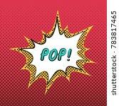 comic speech bubble. pop ...   Shutterstock .eps vector #783817465