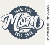 100 percent pure mom   tee... | Shutterstock .eps vector #784003207