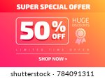 super special offer 50  off... | Shutterstock .eps vector #784091311