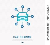 car sharing thin line icon.... | Shutterstock .eps vector #784098214