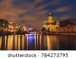 Stock photo berlin cathedral berliner dome at night berlin germany 784273795