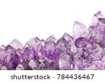 macro photo of lilac amethyst... | Shutterstock . vector #784436467