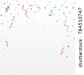 colorful confetti and ribbon... | Shutterstock .eps vector #784510747