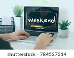 installing weekend please wait... | Shutterstock . vector #784527214
