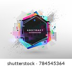 abstract fantastic background ... | Shutterstock .eps vector #784545364