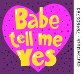 babe tell me yes valentines day ... | Shutterstock .eps vector #784802761