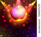 golden shiny disco ball on... | Shutterstock .eps vector #784839295