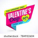 valentine's day weekend super... | Shutterstock .eps vector #784932604