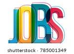 jobs word concept | Shutterstock .eps vector #785001349