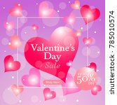 valentines day sale background... | Shutterstock .eps vector #785010574