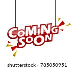 red and yellow tag coming soon  | Shutterstock .eps vector #785050951