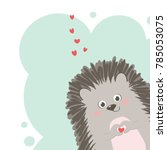 happy hedgehog standing with a... | Shutterstock .eps vector #785053075