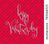 hand written valentine's day... | Shutterstock .eps vector #785068525