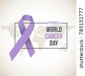 february 4  world cancer day. | Shutterstock .eps vector #785152777