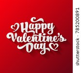 valentines day lettering.... | Shutterstock .eps vector #785200891