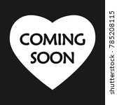 coming soon card. hand drawn...   Shutterstock .eps vector #785208115