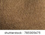 brown fabric  enlarged | Shutterstock . vector #785305675