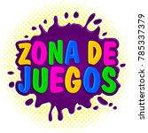 zona de juegos  games zone... | Shutterstock .eps vector #785337379