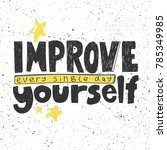 improve yourself every single... | Shutterstock .eps vector #785349985