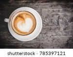 coffee with heart on a white... | Shutterstock . vector #785397121