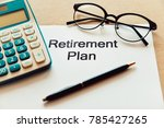 working on retirement plan and... | Shutterstock . vector #785427265